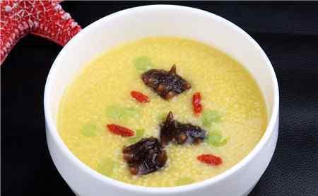 小米粥海参的做法 海参小米粥的做法和功效
